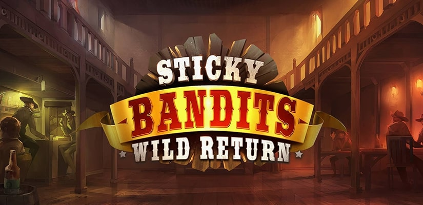 Sticky Bandits: Wild Return Slot Review
