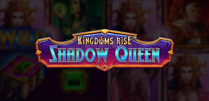 Kingdoms Rise: Shadow Queen Slot