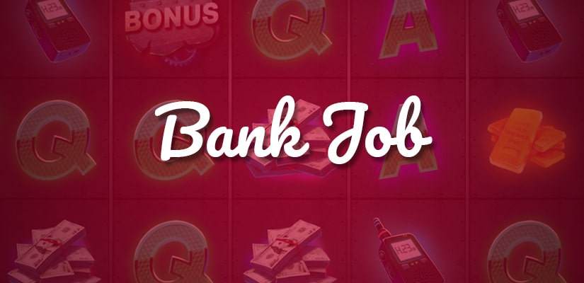 Bank Job Slot Review
