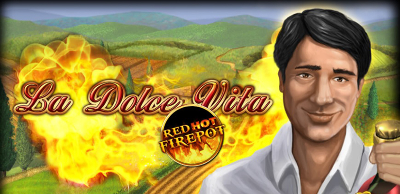 La Dolce Vita Red Hot Firepot Slot Review